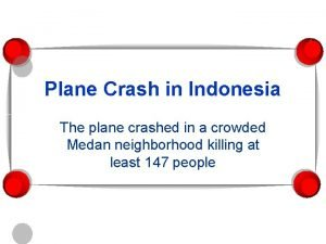 Plane Crash in Indonesia The plane crashed in