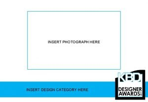 INSERT PHOTOGRAPH HERE INSERT DESIGN CATEGORY HERE JUDGING