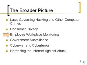 The Broader Picture n Laws Governing Hacking and