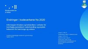 Endringer i kodeverkene fra 2020 Informasjon til ledere