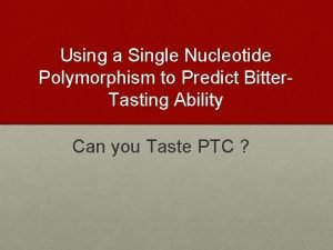 Using a Single Nucleotide Polymorphism to Predict Bitter