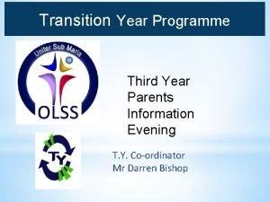 Transition Year Programme Third Year Parents Information Evening