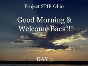 Project STIR Ohio Good Morning Welcome Back DAY