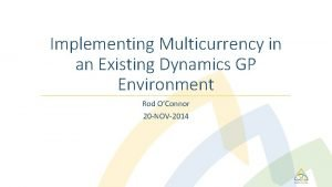 Implementing Multicurrency in an Existing Dynamics GP Environment