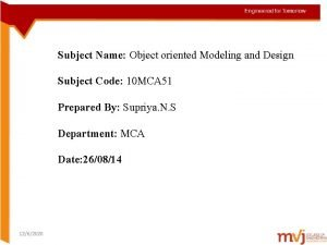 Subject Name Object oriented Modeling and Design Subject