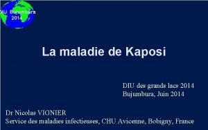 DIU Bujumbura 2014 La maladie de Kaposi DIU