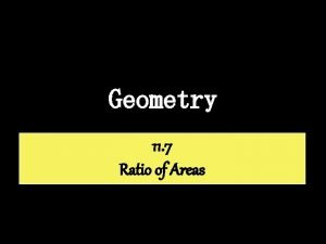 Geometry 11 7 Ratio of Areas Comparing Areas
