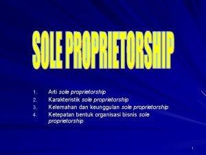1 2 3 4 Arti sole proprietorship Karakteristik