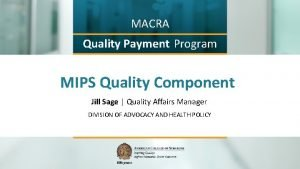 MACRA Quality Payment Program MIPS Quality Component Jill