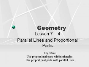 Geometry Lesson 7 4 Parallel Lines and Proportional