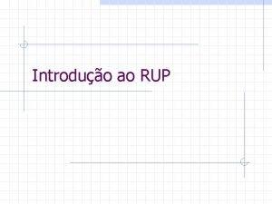 Introduo ao RUP O que o RUP Rational