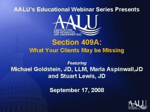 AALUs Educational Webinar Series Presents Section 409 A