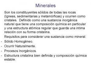 Minerales Son los constituyentes slidos de todas las