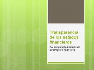 Transparencia de los estados financieros Rol de los