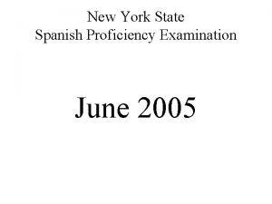 New York State Spanish Proficiency Examination June 2005