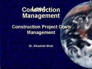 Lec 4 Construction Management Construction Project Costs Management
