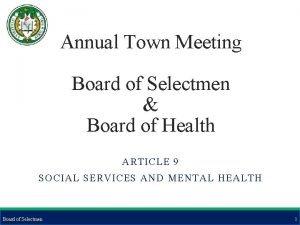 Annual Town Meeting Board of Selectmen Board of