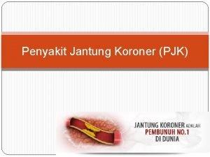 Penyakit Jantung Koroner PJK Definisi Penyakit Riskesdas 2013
