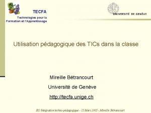TECFA Technologies pour la Formation et lApprentissage Utilisation