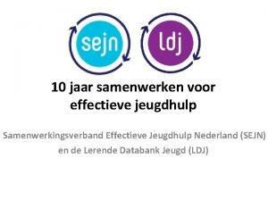 10 jaar samenwerken voor effectieve jeugdhulp Samenwerkingsverband Effectieve