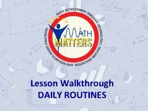 Lesson Walkthrough DAILY ROUTINES Lesson Components 1 2