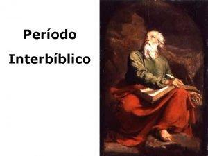 Perodo Interbblico Perodo de silncio proftico 430 anos