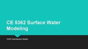 CE 5362 Surface Water Modeling 1 D2 D