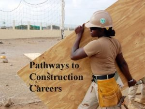 Pathways to Construction Careers 3 Typical Pathways 1
