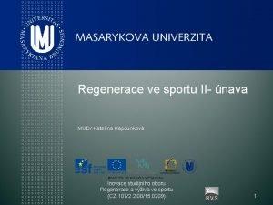 Regenerace ve sportu II nava MUDr Kateina Kapounkov