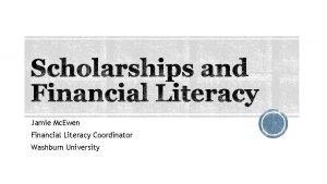 Jamie Mc Ewen Financial Literacy Coordinator Washburn University