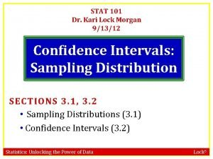 STAT 101 Dr Kari Lock Morgan 91312 Confidence