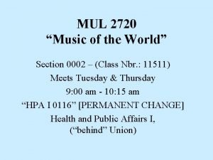 MUL 2720 Music of the World Section 0002