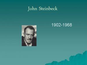 John Steinbeck 1902 1968 One of The Great