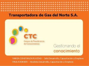 Transportadora de Gas del Norte S A MARA