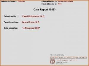 Radiological Category Pediatrics Principal Modality 1 General Radiography