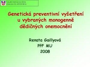 Fakultn Nemocnice Brno Jihlavsk 20 639 00 Brno