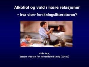 Alkohol og vold i nre relasjoner hva viser