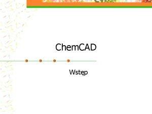 Chem CAD Wstp Skad pakietu Chem CAD 5