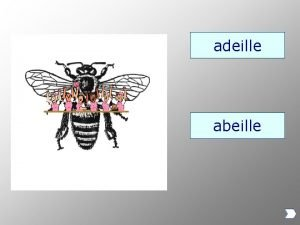 adeille abeille blouson boulson citrougne citrouille aicle aigle