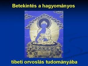 Betekints a hagyomnyos tibeti orvosls tudomnyba Csoma tanulmnya