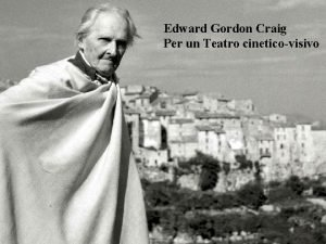 Edward Gordon Craig Per un Teatro cineticovisivo Edward