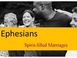 Ephesians Spiritfilled Marriages Ephesians 5 15 6 9