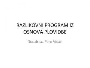 RAZLIKOVNI PROGRAM IZ OSNOVA PLOVIDBE Doc dr sc