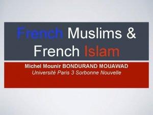 French Muslims French Islam Michel Mounir BONDURAND MOUAWAD