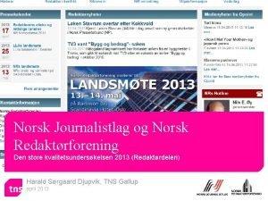 Norsk Journalistlag og Norsk Redaktrforening Den store kvalitetsunderskelsen