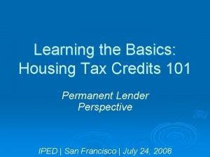 Learning the Basics Housing Tax Credits 101 Permanent