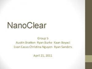 Nano Clear Group 5 Austin Bratton Ryan Burke