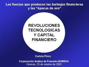 Las fuerzas que producen las burbujas financieras y