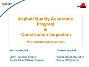Asphalt Quality Assurance Program Construction Inspection 2015 Asphalt