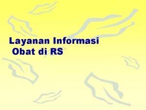 Layanan Informasi Obat di RS Informasi Obat merupakan